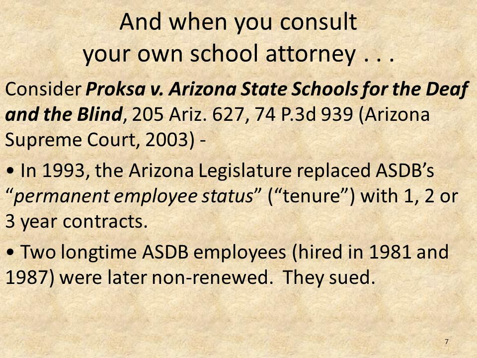 And when you consult your own school attorney... Consider Proksa v.