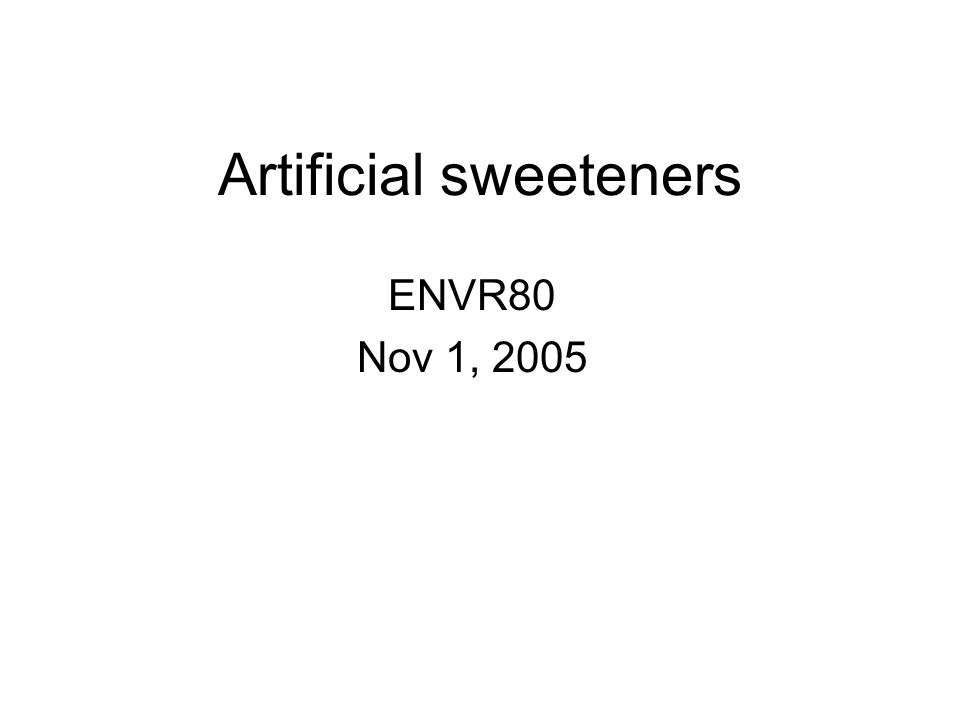 Artificial sweeteners ENVR80 Nov 1, 2005