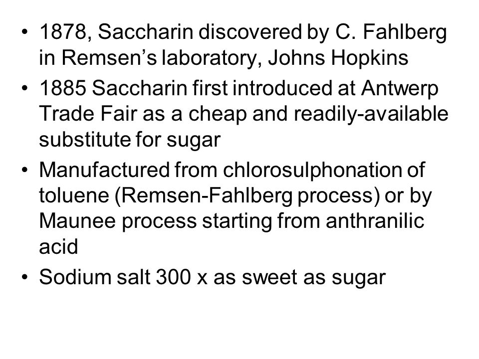 1878, Saccharin discovered by C.