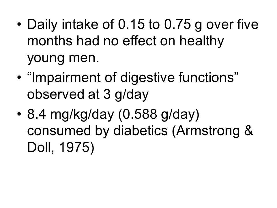 Daily intake of 0.15 to 0.75 g over five months had no effect on healthy young men.
