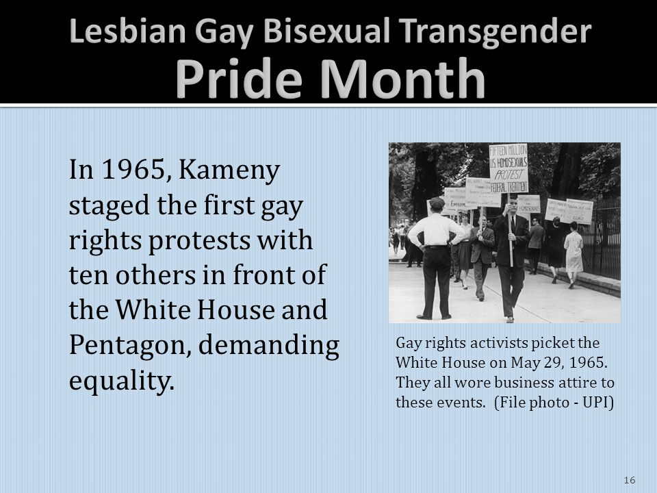 In 1965, Kameny staged the first gay rights protests with ten others in front of the White House and Pentagon, demanding equality.