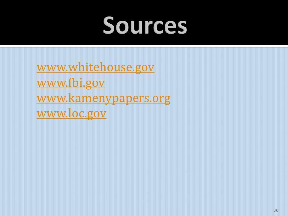 www.whitehouse.gov www.fbi.gov www.kamenypapers.org www.loc.gov 30