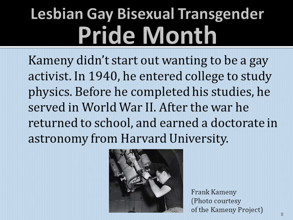 Kameny didn't start out wanting to be a gay activist.