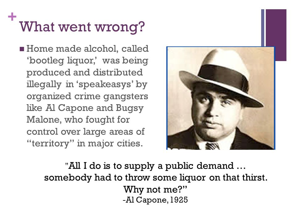 + The rise of organized crime Gangsters controlled the speak- easys, gambling houses, and prostitution rings.