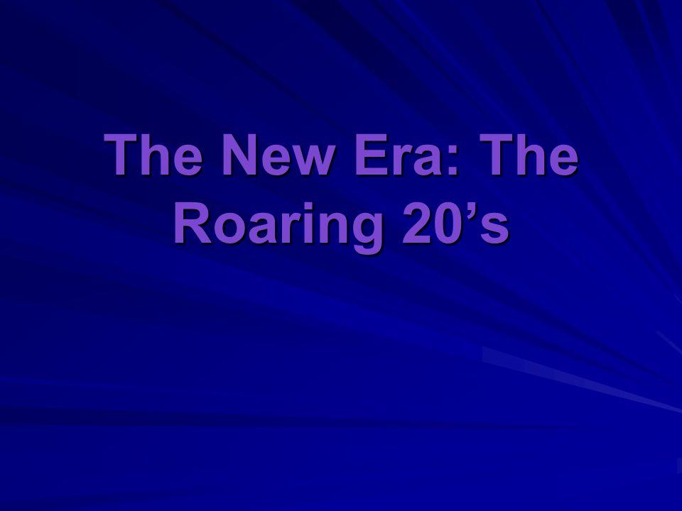 The New Era: The Roaring 20's