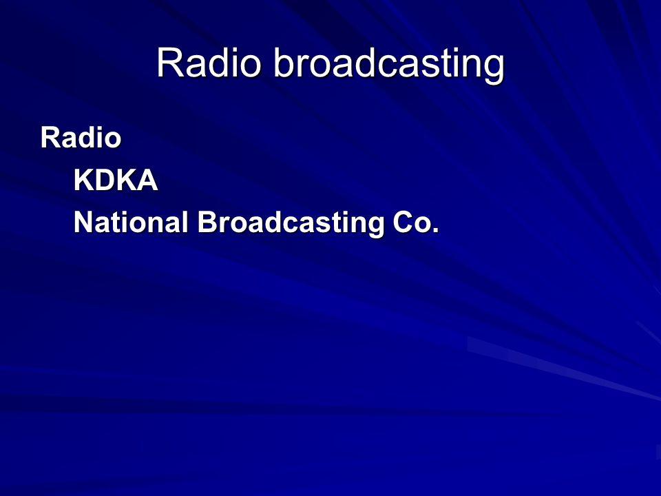 Radio broadcasting RadioKDKA National Broadcasting Co.