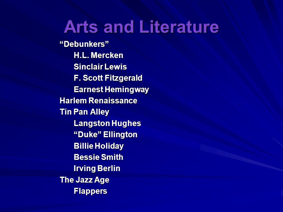 "Arts and Literature ""Debunkers"" H.L. Mercken Sinclair Lewis F. Scott Fitzgerald Earnest Hemingway Harlem Renaissance Tin Pan Alley Langston Hughes ""Du"