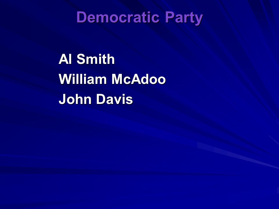 Democratic Party Al Smith William McAdoo John Davis