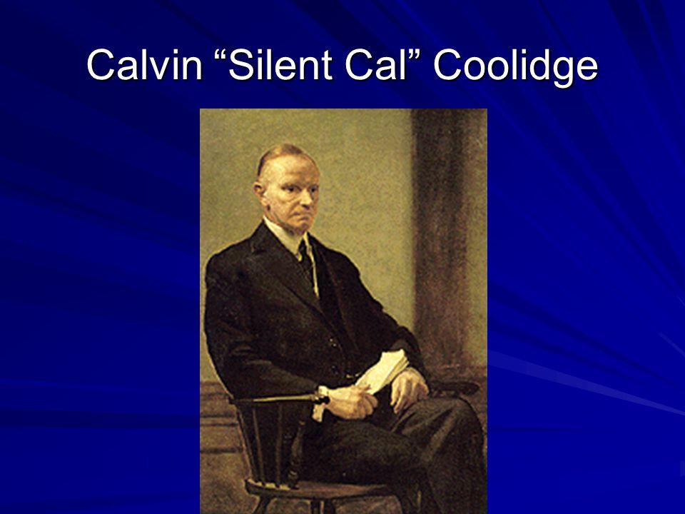 "Calvin ""Silent Cal"" Coolidge"