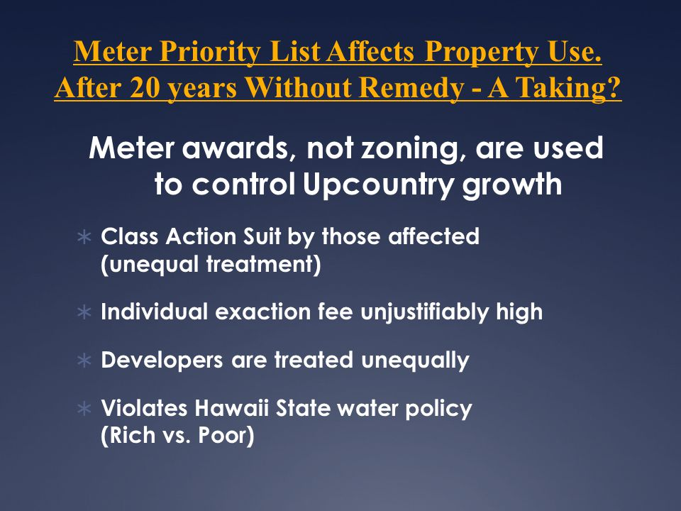 Meter Priority List Affects Property Use.After 20 years Without Remedy - A Taking.