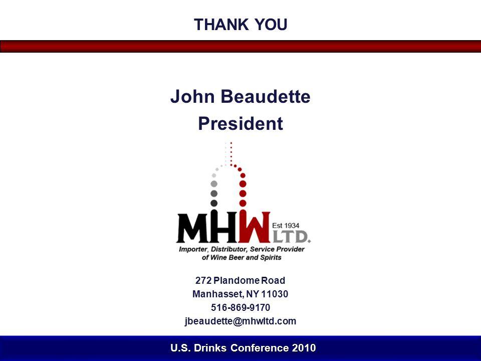 THANK YOU John Beaudette President 272 Plandome Road Manhasset, NY 11030 516-869-9170 jbeaudette@mhwltd.com U.S.