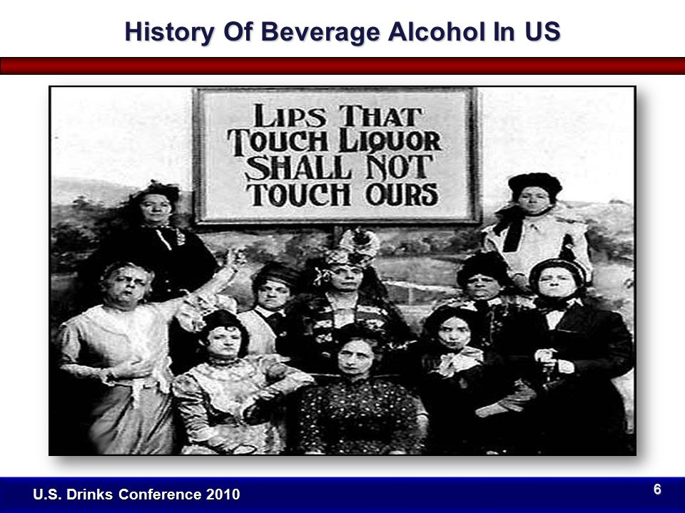U.S. Drinks Conference 2010 History Of Beverage Alcohol In US 7