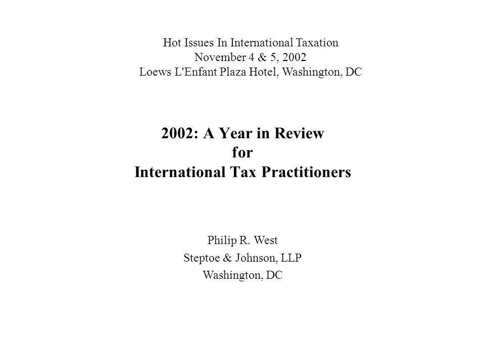 2002: A Year in Review for International Tax Practitioners Philip R.