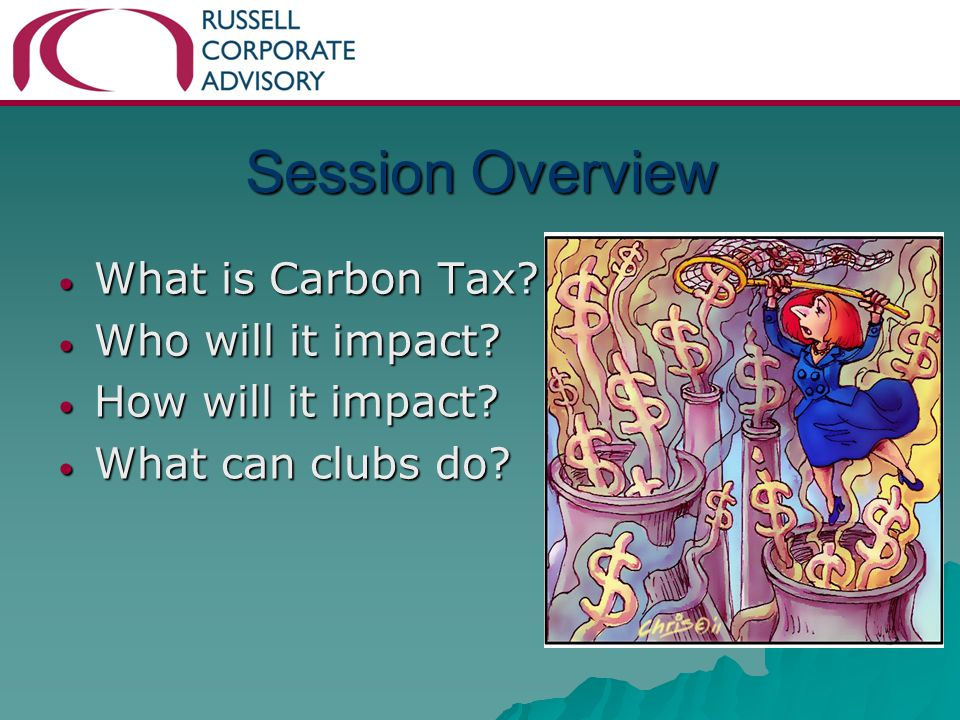 Session Overview What is Carbon Tax. What is Carbon Tax.