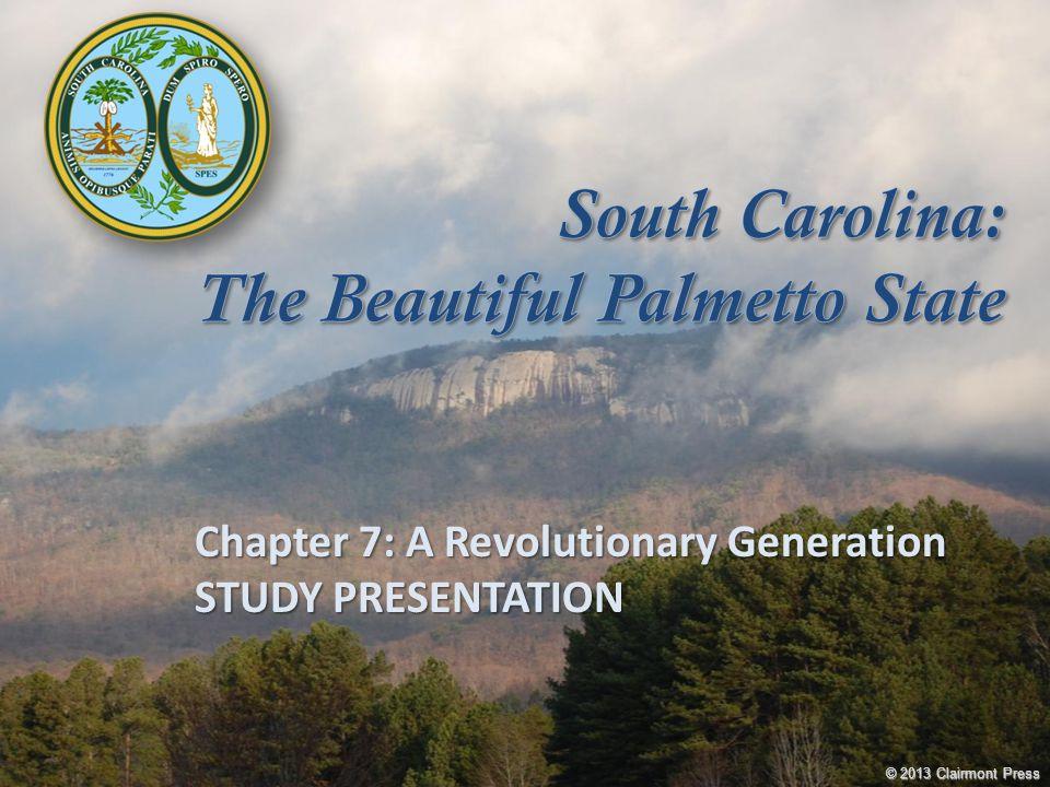 Chapter 7: A Revolutionary Generation STUDY PRESENTATION © 2013 Clairmont Press