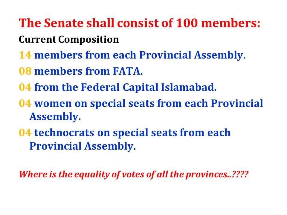 The Senate shall consist of 100 members: Current Composition 14 members from each Provincial Assembly.