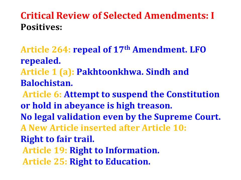 Critical Review of Selected Amendments: I Positives: Article 264: repeal of 17 th Amendment.