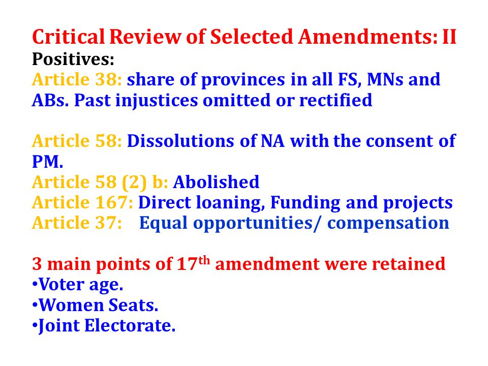 Critical Review of Selected Amendments: II Positives: Article 38: share of provinces in all FS, MNs and ABs.