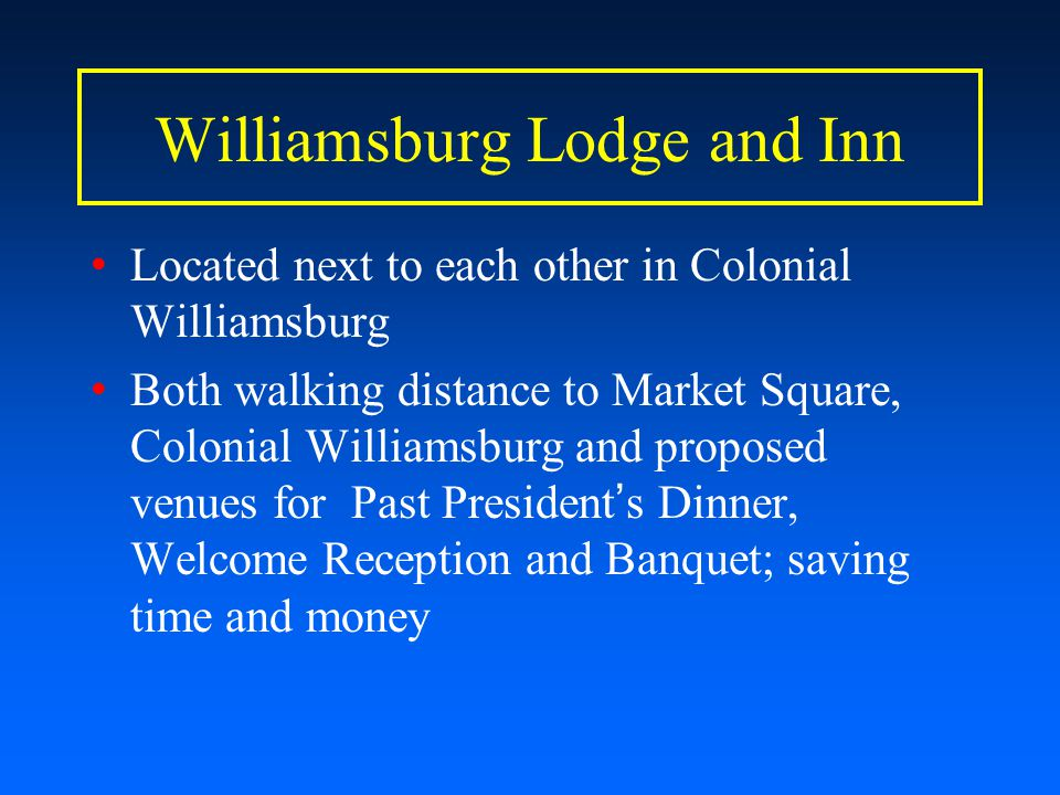 Williamsburg Lodge and Inn Located next to each other in Colonial Williamsburg Both walking distance to Market Square, Colonial Williamsburg and propo