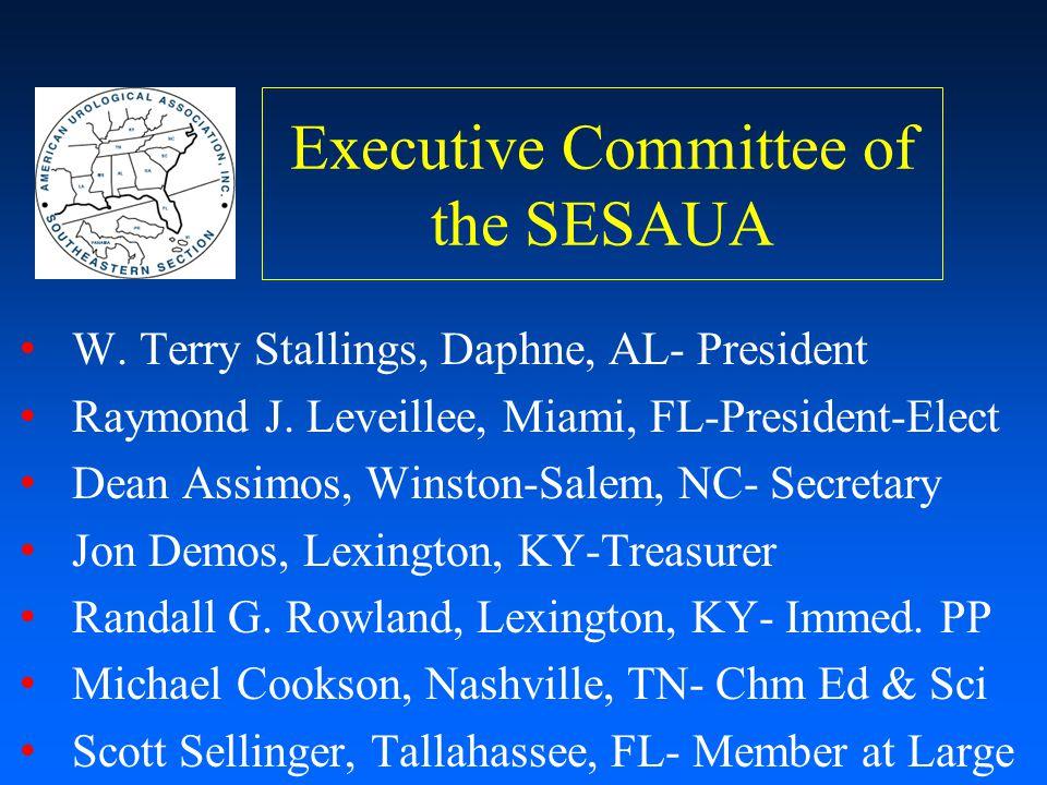 Executive Committee of the SESAUA W. Terry Stallings, Daphne, AL- President Raymond J. Leveillee, Miami, FL-President-Elect Dean Assimos, Winston-Sale