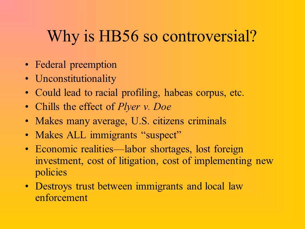 Why is HB56 so controversial.
