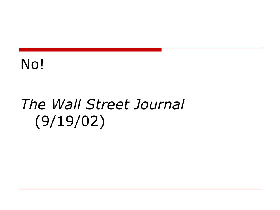 No! The Wall Street Journal (9/19/02)