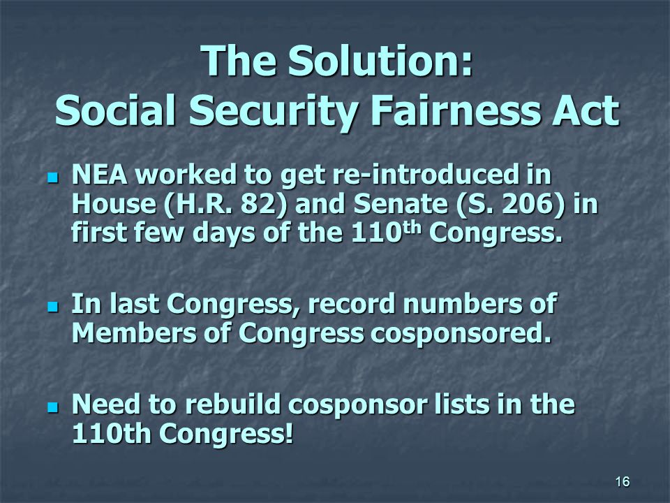 16 NEA worked to get re-introduced in House (H.R.82) and Senate (S.