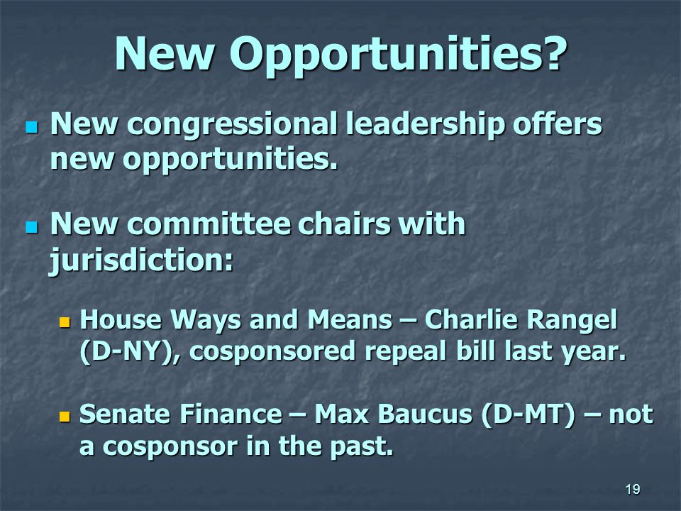 19 New Opportunities.New congressional leadership offers new opportunities.