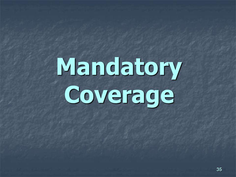 35 Mandatory Coverage