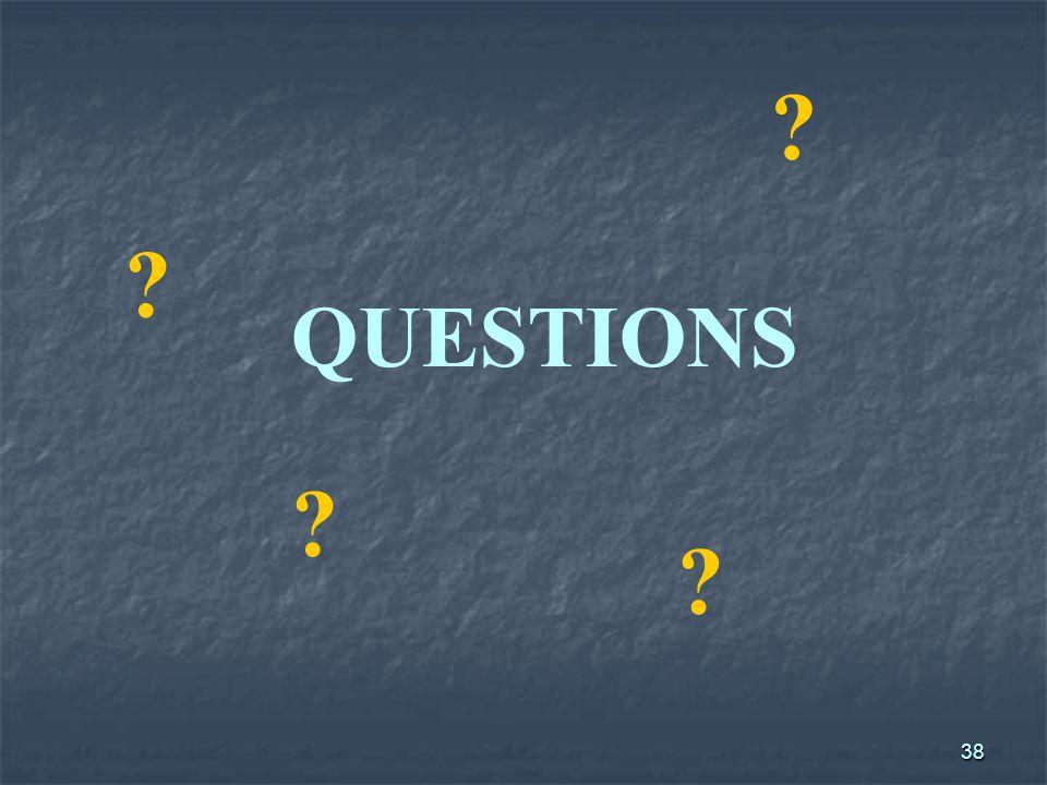 38 QUESTIONS ? ? ? ?