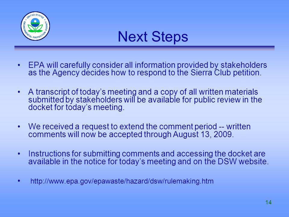 14 Next Steps EPA will carefully consider all information provided by stakeholders as the Agency decides how to respond to the Sierra Club petition.