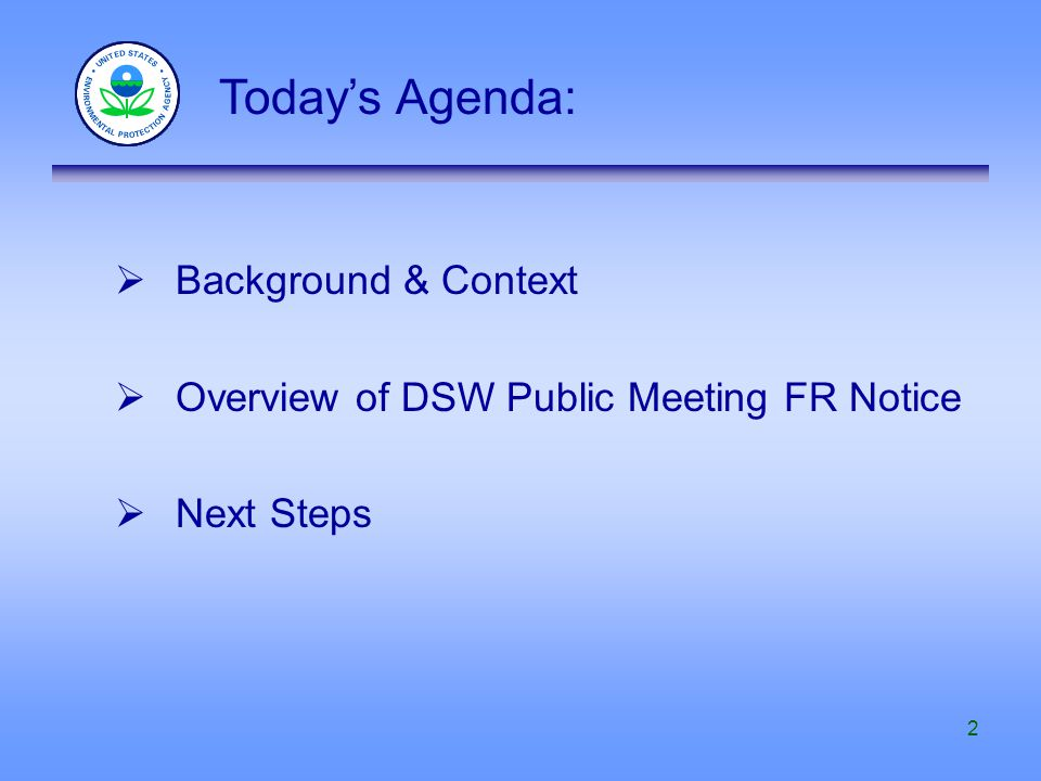 2  Background & Context  Overview of DSW Public Meeting FR Notice  Next Steps Today's Agenda: