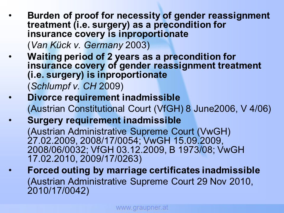 www.graupner.at Burden of proof for necessity of gender reassignment treatment (i.e.