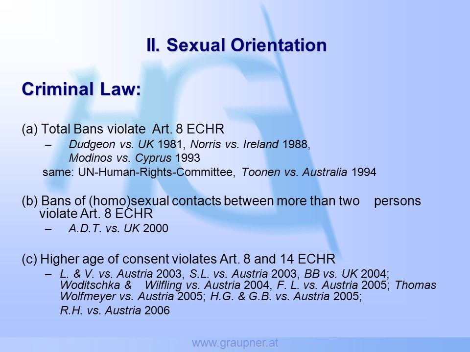 www.graupner.at II. Sexual Orientation Criminal Law: (a) Total Bans violate Art.