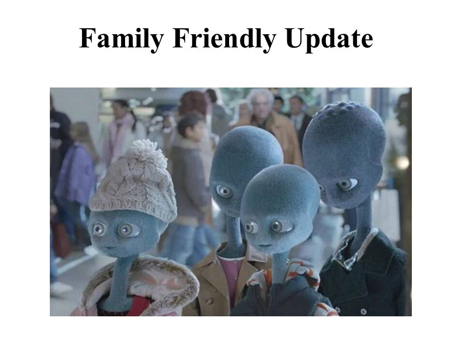 Family Friendly Update