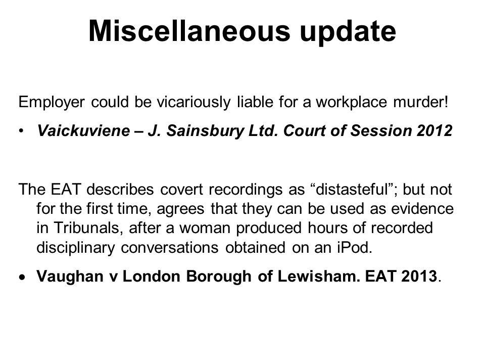 Miscellaneous update Employer could be vicariously liable for a workplace murder.