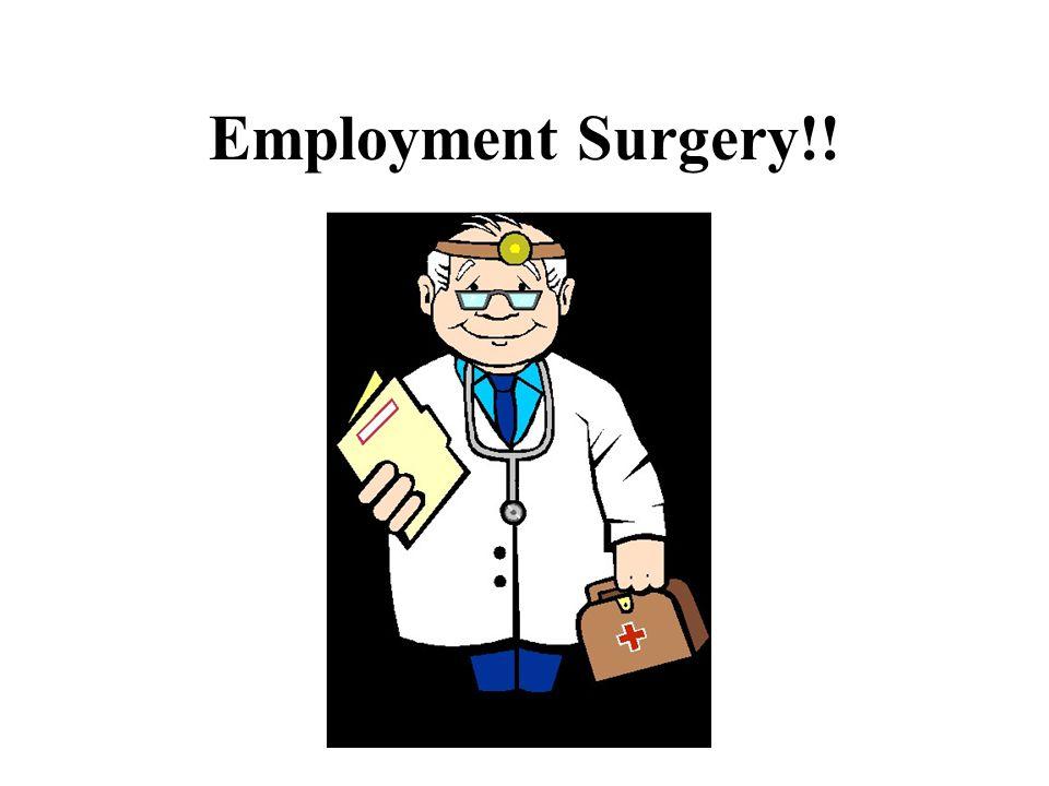 Employment Surgery!!