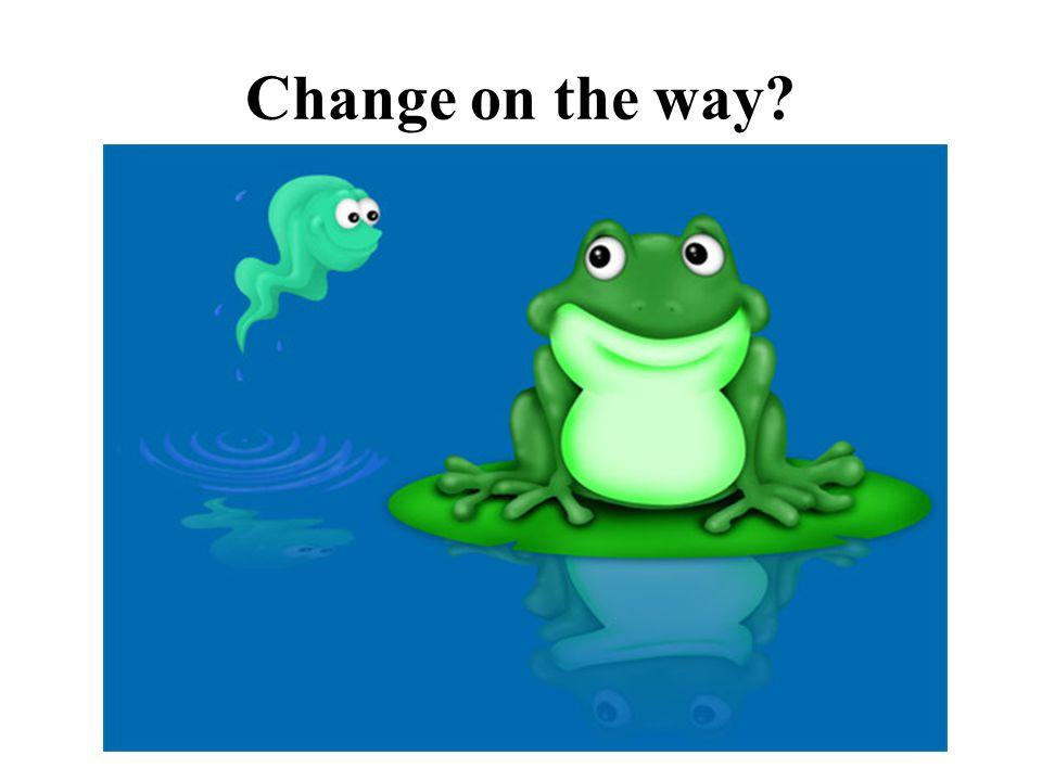 Change on the way