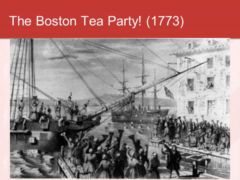 The Boston Tea Party! (1773)