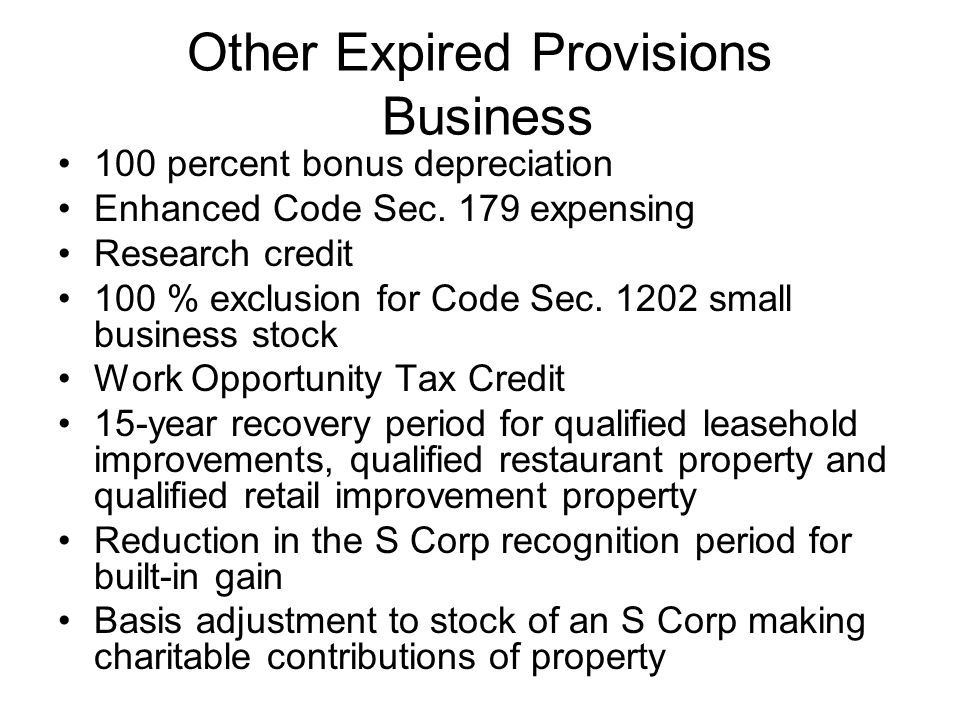 Other Expired Provisions Business 100 percent bonus depreciation Enhanced Code Sec.