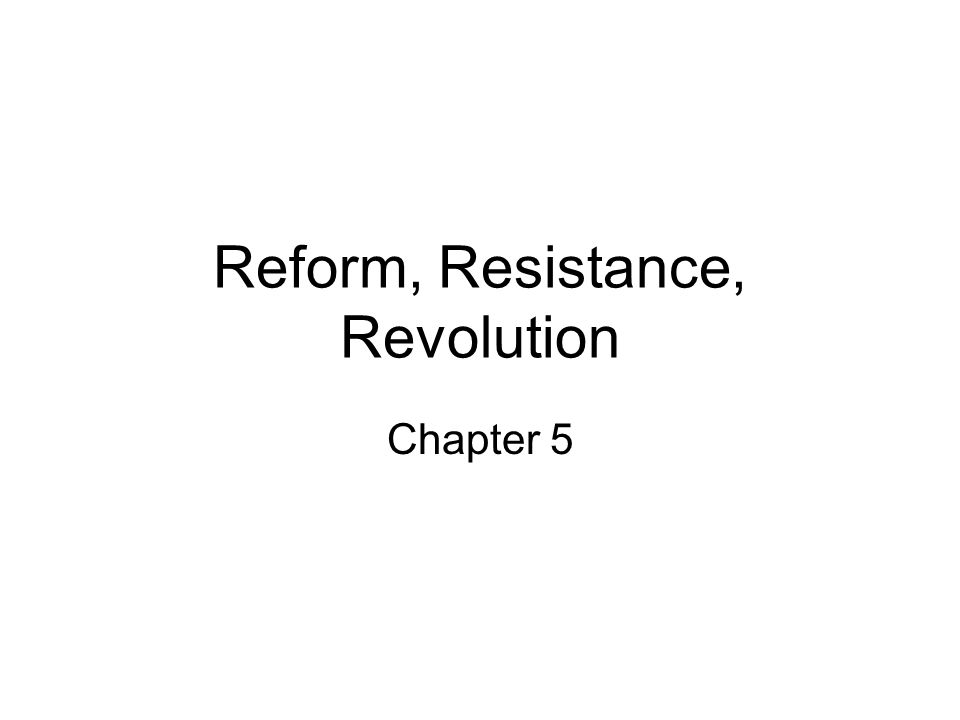 Reform, Resistance, Revolution Chapter 5