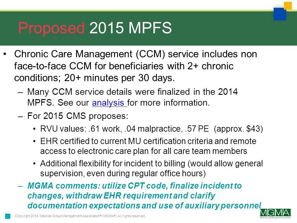 Copyright 2014. Medical Group Management Association ® (MGMA ® ). All rights reserved. Proposed 2015 MPFS Chronic Care Management (CCM) service includ