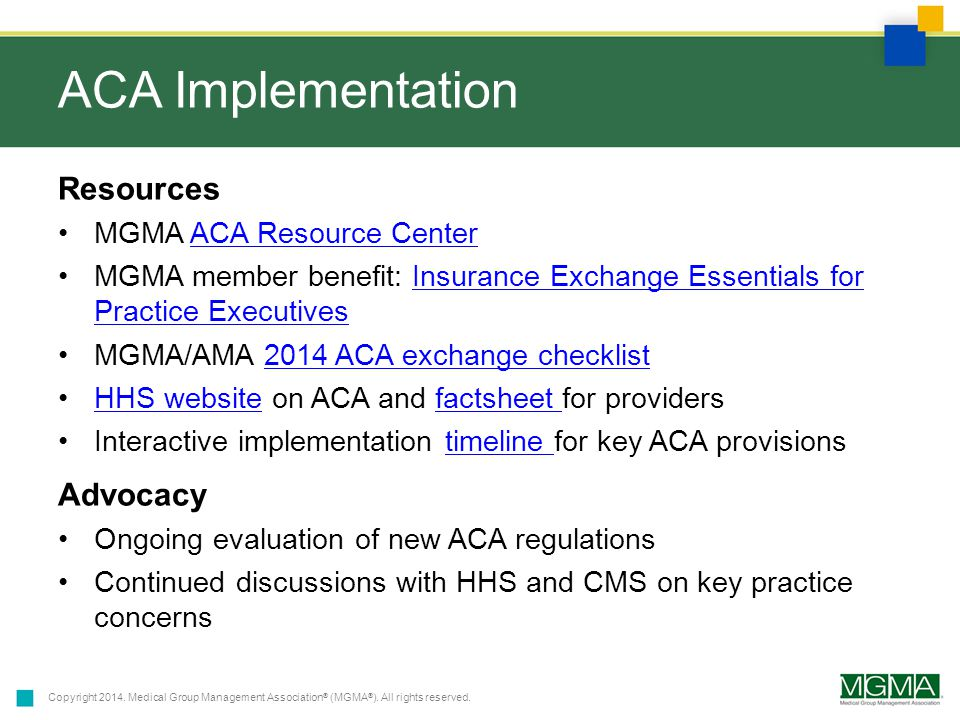 Copyright 2014. Medical Group Management Association ® (MGMA ® ). All rights reserved. ACA Implementation Resources MGMA ACA Resource CenterACA Resour