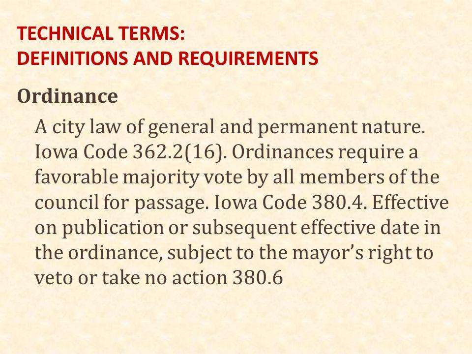 TECHNICAL TERMS: DEFINITIONS AND REQUIREMENTS Ordinance A city law of general and permanent nature.
