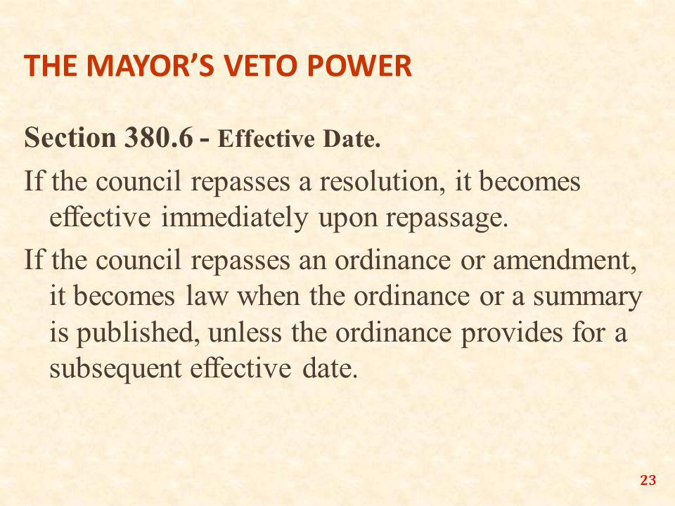 23 THE MAYOR'S VETO POWER Section 380.6 - Effective Date.