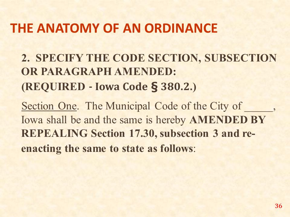 36 THE ANATOMY OF AN ORDINANCE 2.