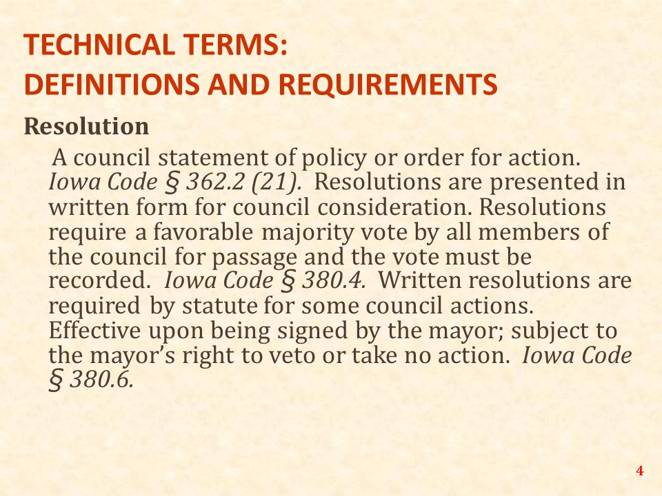 4 TECHNICAL TERMS: DEFINITIONS AND REQUIREMENTS Resolution A council statement of policy or order for action.