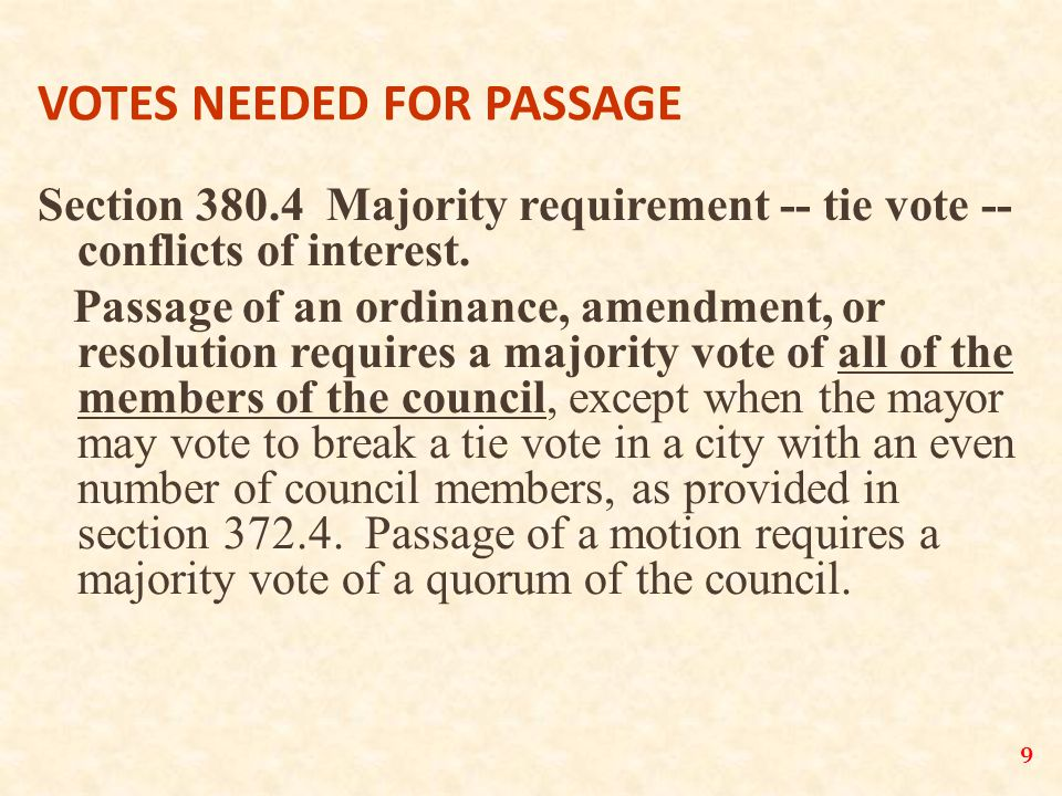 9 VOTES NEEDED FOR PASSAGE Section 380.4 Majority requirement -- tie vote -- conflicts of interest.