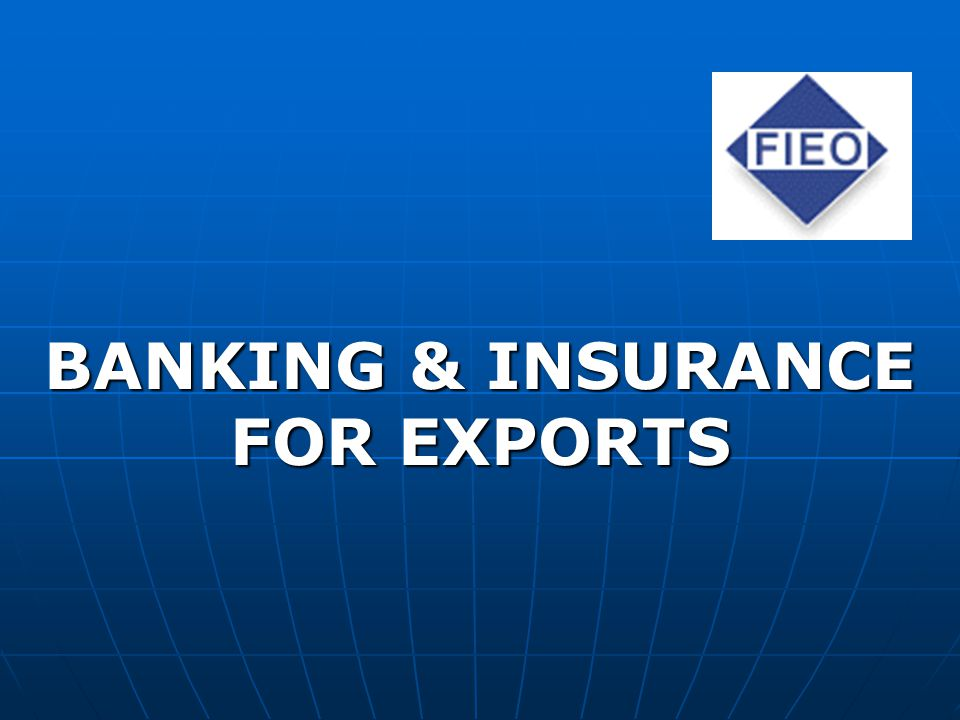 BANKING & INSURANCE FOR EXPORTS