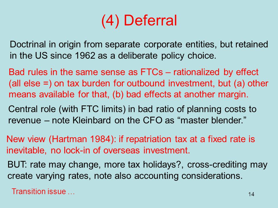 14 (4) Deferral Doctrinal in origin from separate corporate entities, but retained in the US since 1962 as a deliberate policy choice.